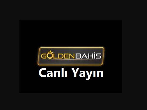 goldenbahis canlı yayın