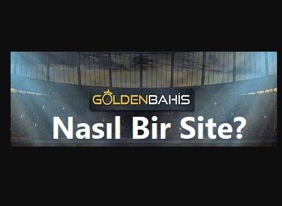 goldenbahis nasıl bir site