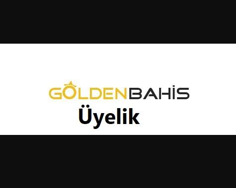 goldenbahis üyelik